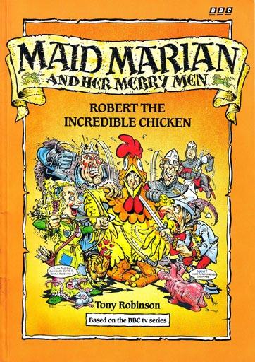 ... and Her Merry Men: Robert the Incredible Chicken: ISBN 0 563 20809 0
